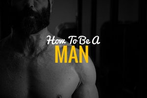 how-to-be-a-man